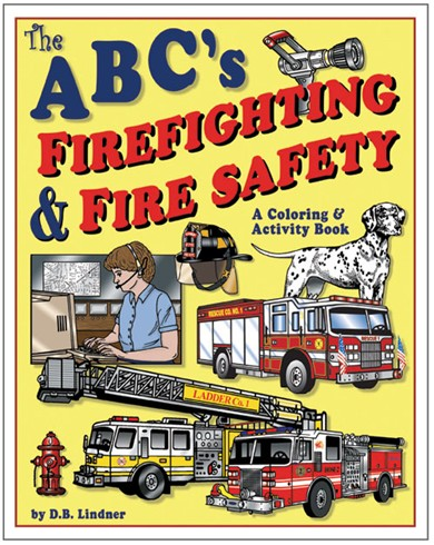 A...B...C 'S Of Firefighting & Fire Safety Coloring Book